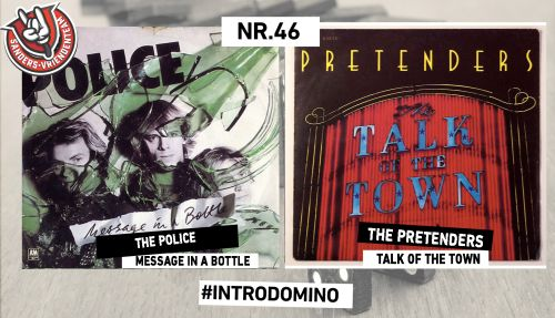INTRODOMINO: THE POLICE - MESSAGE IN A BOTTLE & PRETENDERS - TALK OF THE...