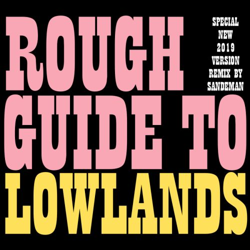 Sandemans The Rough Guide To Lowlands Guide 2019 Mix