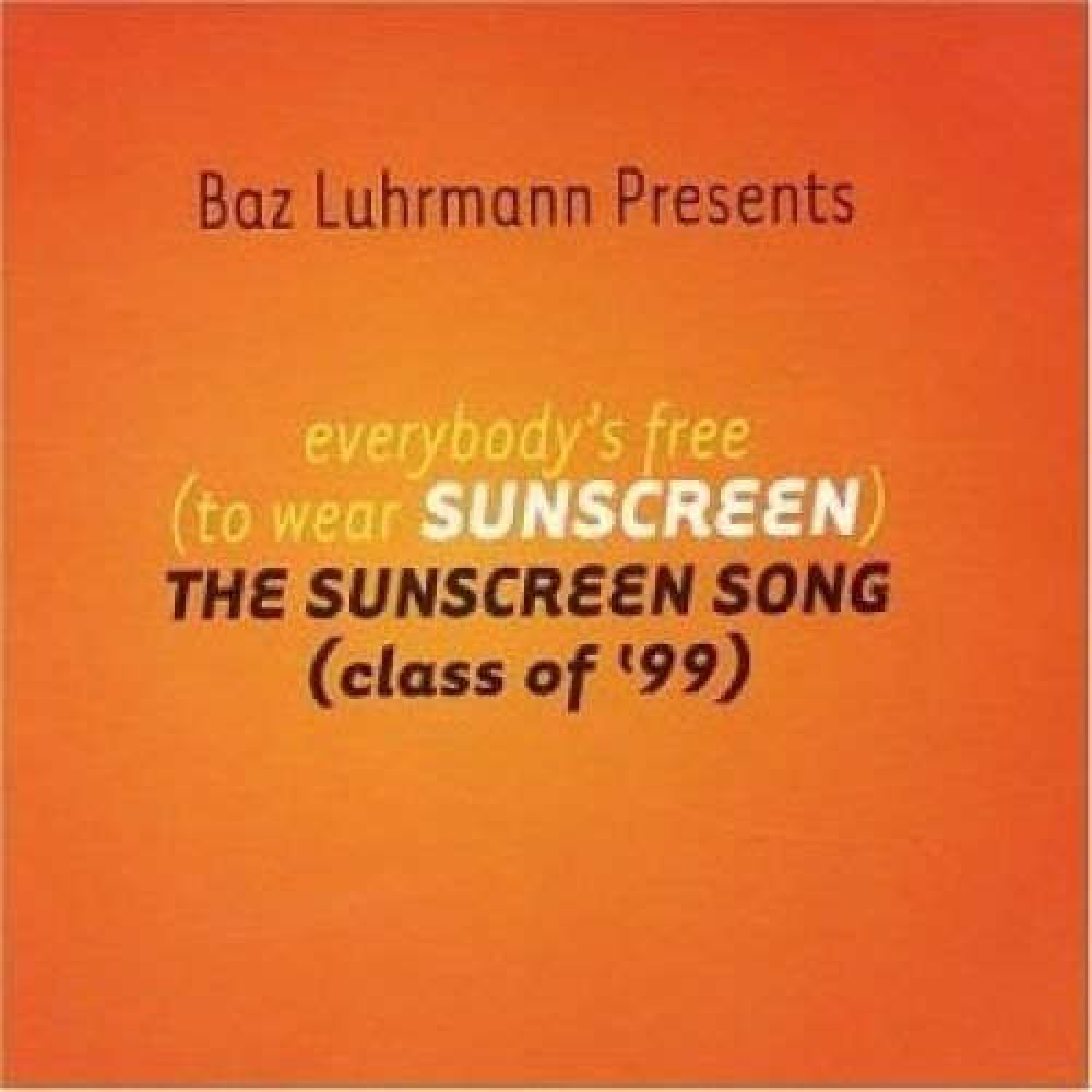 EVERYBODY'S FREE TO WEAR SUNSCREEN