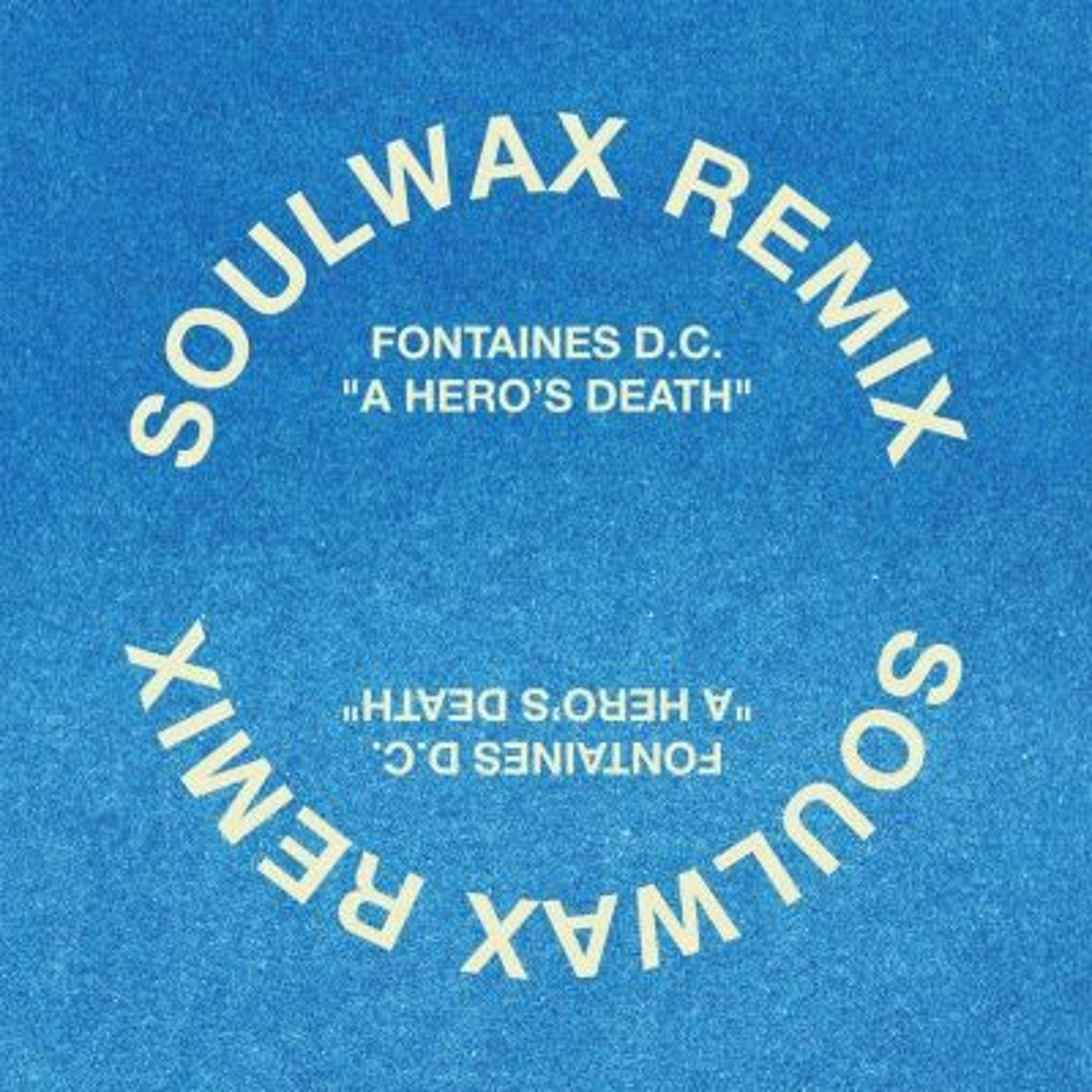 A HERO'S DEATH (SOULWAX REMIX)