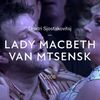 Opium was erbij! Opera: Lady Macbeth van Mtsensk