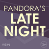 Pandora's Late Night