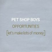 Opportunities (Let's Make Lots Of Money)