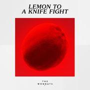 Lemon To A Knife Fight