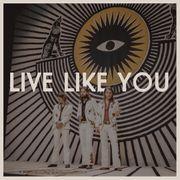 LIVE LIKE YOU