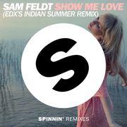 Show Me Love (EDX's Indian Summer Remix)