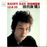 Rainy Day Women # 12 & 35
