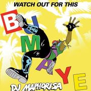 Watch Out For This (Bumaye) (DJ Maphorisa & DJ Raybel Remix)