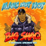 Mans Not Hot (P Montana Afrobeat Mix)