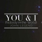 You & I (Nobody In The World)