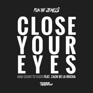 Close Your Eyes (And Count To Fuck)