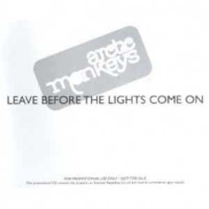 LEAVE BEFORE THE LIGHTS COME ON