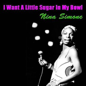 I want a little sugar in my bowl