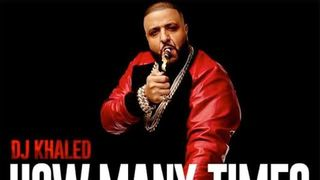 Dj Khaled ft. Chris Brown, Lil Wayne & Big Sean - How Many Times