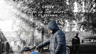 Chivv & Zefanio - Life Is Too Short