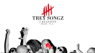 Trey Songz & T.I. - 2 Reasons