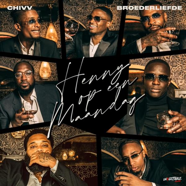 Chivv - Henny Op Een Maandag ft Broederliefde