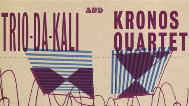 De Grensganger/wereldmuziek: Trio da Kali & Kronos Quartet